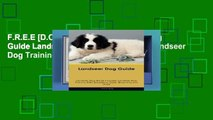 F.R.E.E [D.O.W.N.L.O.A.D] Landseer Dog Guide Landseer Dog Guide Includes: Landseer Dog Training,