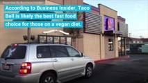 Taco Bell Is The Best Fast Food Choice For Vegans