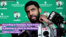 Kyrie Irving Says He Will Re-Sign With The Celtics Next Year