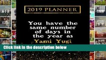 [P.D.F] 2019 Planner: You Have The Same Number Of Days In The Year As Yami Yugi: Yami Yugi 2019