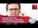 Ildefonso Guajardo anuncia medidas equivalentes contra Estados Unidos