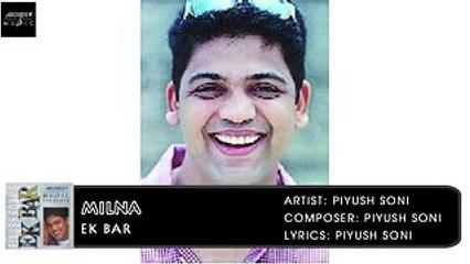 Milna | Ek Bar | Piyush Soni | Hindi Album Songs | Archies Music