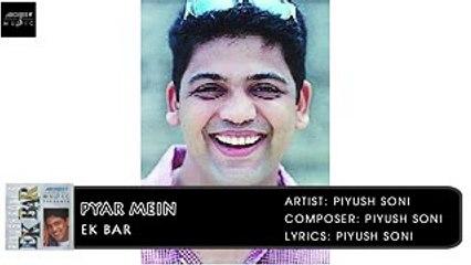 Pyaar Mein | Ek Bar | Piyush Soni | Hindi Album Songs | Archies Music