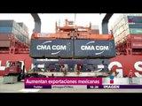 Aumentan exportaciones mexicanas | Noticias con Yuriria Sierra