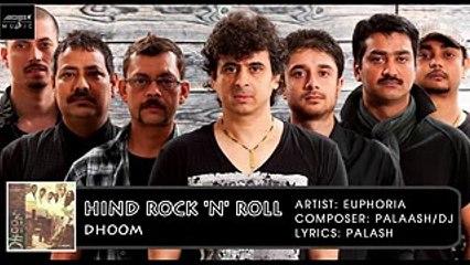 Hind Rock 'n' Roll | Palash Sen | Euphoria | Dhoom