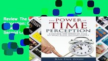 Review  The Power of Time Perception: Control the Speed of Time to Make Every Second Count (Time