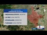 Las zonas más afectadas por la falta de agua | Noticias con Ciro Gómez Leyva