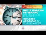 ¡Ya inició el horario de verano en algunas partes de México! | Noticias con Francisco Zea