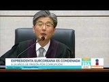Expresidenta surcoreana es condenada a más de 20 años de cárcel | Noticias con Francisco Zea
