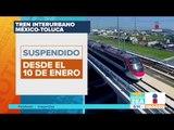 Suspenden obras del Tren Interurbano México Toluca   Noticias con Francisco Zea
