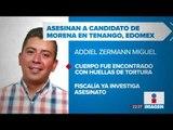 Asesinan a candidato de MORENA en el Estado de México | Noticias con Ciro Gómez Leyva