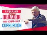 El otro plan de López Obrador para acabar con la corrupción en México | Noticias con Yuriria