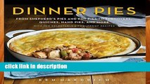 Library  Dinner Pies: From Shepherd s Pies and Pot Pies to Tarts, Turnovers, Quiches, Hand Pies,