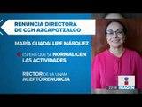 Renuncia directora de CCH Azcapotzalco María Guadalupe Márquez | Noticias con Ciro Gómez L.