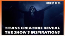 Titans Creators Reveal the Show's Inspirations | Interview