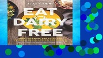 D.O.W.N.L.O.A.D [P.D.F] Eat Dairy Free: Your Essential Cookbook for Everyday Meals, Snacks, and