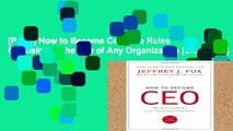 [P.D.F] How to Become Ceo: The Rules for Rising to the Top of Any Organization [E.B.O.O.K]