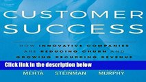 F.R.E.E [D.O.W.N.L.O.A.D] Customer Success: How Innovative Companies Are Reducing Churn and