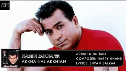 Nahin Milna Te | Nitin Bali | Akkha Nal Akkhian | Archies Music