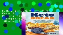 F.R.E.E [D.O.W.N.L.O.A.D] Keto Bread: Low-Carb Bakers recipes for Ketogenic, Paleo,   Gluten-Free