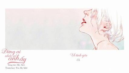 Đừng Ai Nhắc Về Anh Ấy - Trà My Idol - Official Lyric Video