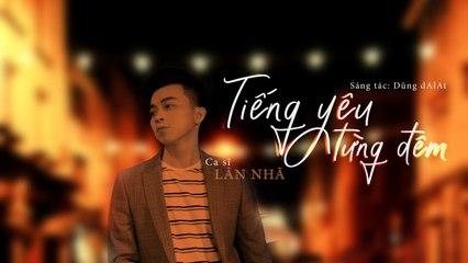 Tiếng Yêu Từng Đêm - Lân Nhã - Lyric Video Official