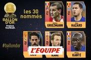De Griezmann à Kanté, les nommés au Ballon d'Or France Football 2018 (3/6) - Foot - Ballon d'Or