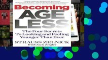 Popular Becoming Ageless: The Four Secrets to Looking and Feeling Younger Than Ever