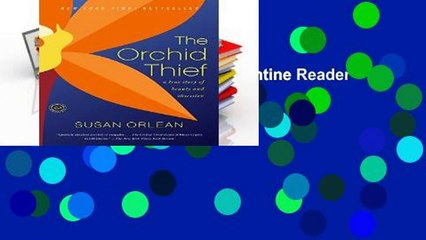 the orchid thief a true story of beauty and obsession ballantine readers circle