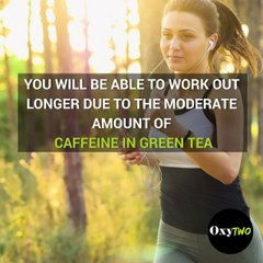 Why You Should Drink Green Tea Before WorkOut ?