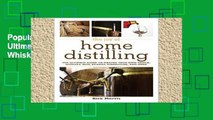 Popular The Joy of Home Distilling: The Ultimate Guide to Making Your Own Vodka, Whiskey, Rum,