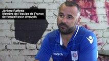 Foot: Jérôme Raffetto, amputé, prépare sa 1ère Coupe du monde