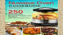 Popular NuWave Oven Cookbook: 250 Amazingly Easy Recipes to Fry, Bake, Grill and Roast with Your