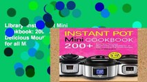 Library  Instant Pot Mini Cookbook: 200+ Easy and Delicious Mouthwatering Recipes for all Mini