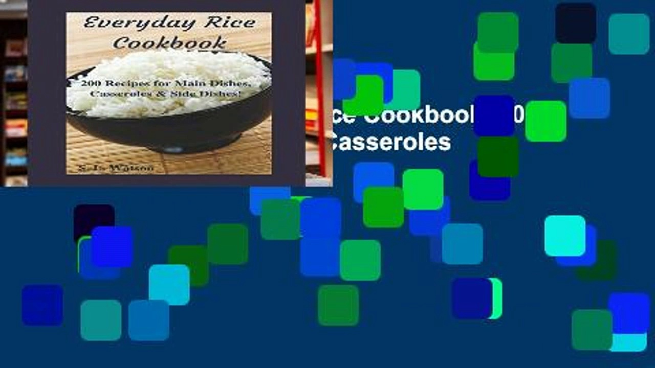 Best product  Everyday Rice Cookbook: 200 Recipes for Main Dishes, Casseroles   Side Dishes!