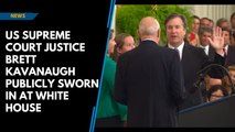 US Supreme Court Justice Brett Kavanaugh publicly sworn in at White House