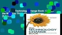 [P.D.F] The Technology Change Book: Change the Way You Think about Technology Change [E.P.U.B]