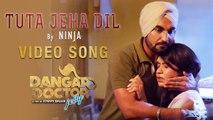 Tuta Jeha Dil | Ninja | Ravinder Grewal, Geet Gambhir, Sara Gurpal | Dangar Doctor | Punjabi Songs