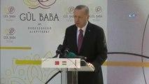 Cumhurbaşkanı Erdoğan, Macaristan'da Gül Baba Türbesini Açtı- Cumhurbaşkanı Recep Tayyip Erdoğan: -...