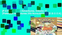 [P.D.F] Pokemon Adventures, Volume 27 (Pokemon Adventures (Viz Nonsubtitles)) [E.B.O.O.K]