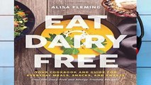 Popular Eat Dairy Free: Your Essential Cookbook for Everyday Meals, Snacks, and Sweets
