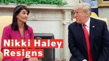 Nikki Haley To Resign As UN Ambassador