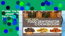 Review  The New Food Dehydrator Cookbook: 187 Healthy Recipes For Dehydrating Foods And Cooking
