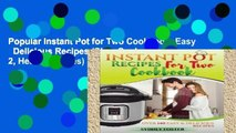 Popular Instant Pot for Two Cookbook: Easy   Delicious Recipes (Slow Cooker for 2, Healthy Dishes)