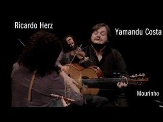 Yamandú Costa e Ricardo Herz | Mourinho