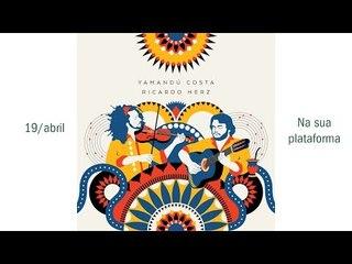 O lançamento digital do Álbum Yamandu Costa e Ricardo Herz dia 19/4 | violino e violão de 7 cordas