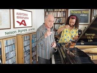 Dia 11/3 tem Nelson Ayres e Ricardo Herz no Auditório do Ibirapuera!