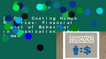 [P.D.F] Costing Human Resources: Financial Impact of Behaviour in Organizations (Kent human