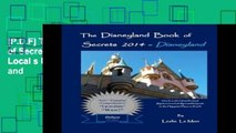 [P.D.F] The Disneyland Book of Secrets 2014 - Disneyland: One Local s Unauthorized, Rapturous and