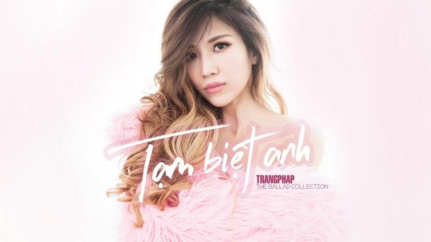 Tạm Biệt Anh (Tuổi Thanh Xuân 2) - Trang Pháp - Official Lyrics Video